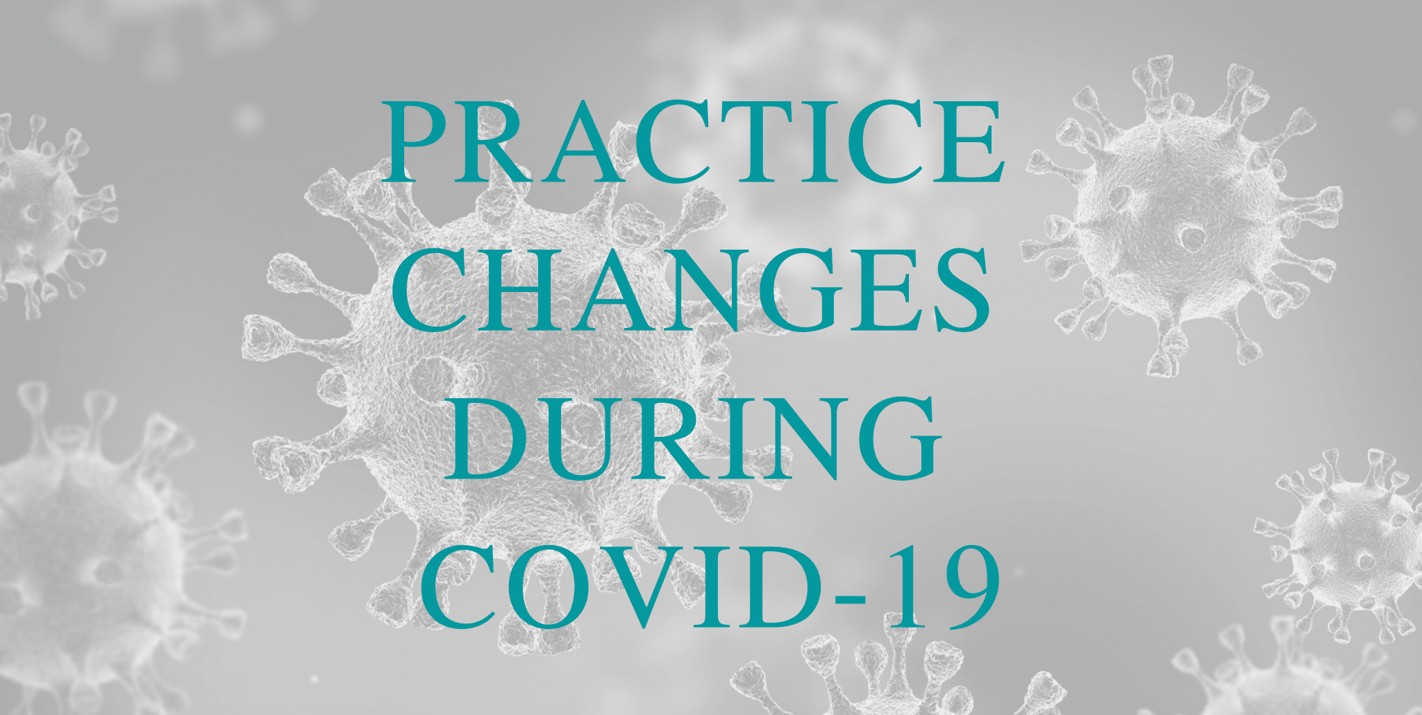Practice Changes During COVID-19 Thumbnail